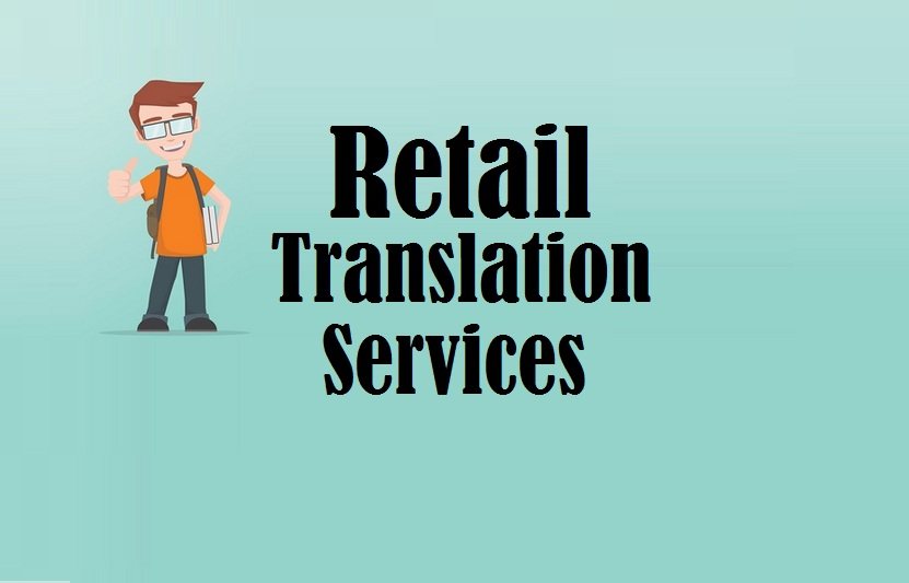 retail Translation Services in uae delhi india mumbai chennai